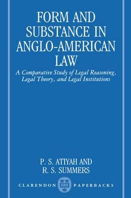 Form and Substance in Anglo-American Law: A Comparative Study in Legal Reasoning, Legal Theory, and Legal Institutions (Paperback)