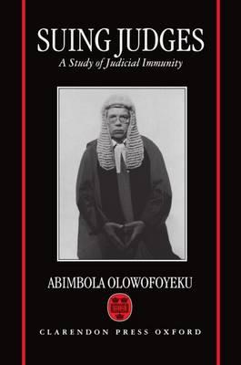 Suing Judges: A Study of Judicial Immunity (Hardback)