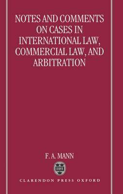Notes and Comments on Cases in International Law, Commercial Law, and Arbitration (Hardback)