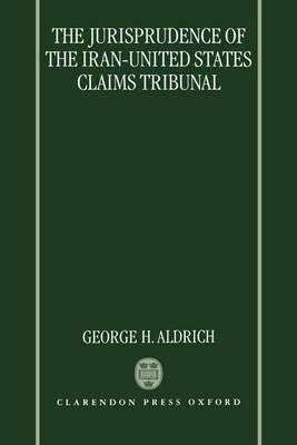 The Jurisprudence of the Iran-United States Claims Tribunal (Hardback)