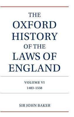 The Oxford History of the Laws of England Volume VI: 1483-1558 - The Oxford History of the Laws of England Series isbn 0-19-961352-4 (Hardback)
