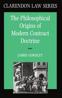 The Philosophical Origins of Modern Contract Doctrine - Clarendon Law Series (Paperback)