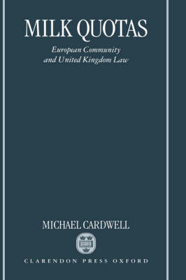 Milk Quotas: European Community and United Kingdom Law (Hardback)