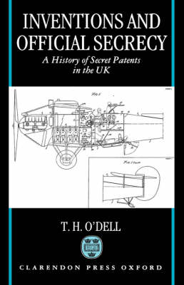 Inventions and Official Secrecy: A History of Secret Patents in the United Kingdom (Hardback)