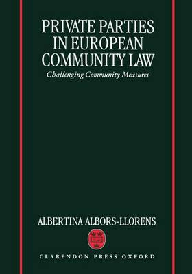 Private Parties in European Community Law: Challenging Community Measures (Hardback)