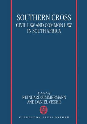 Southern Cross: Civil Law and Common Law in South Africa (Hardback)