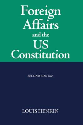 Foreign Affairs and the United States Constitution (Paperback)