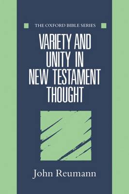Variety and Unity in New Testament Thought - Oxford Bible Series (Hardback)