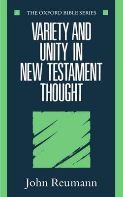 Variety and Unity in New Testament Thought - Oxford Bible Series (Paperback)