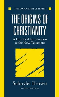 The Origins of Christianity: A Historical Introduction to the New Testament - Oxford Bible Series (Paperback)