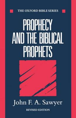 Prophecy and the Biblical Prophets - Oxford Bible Series (Paperback)