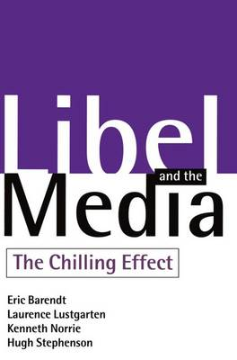 Libel and the Media: The Chilling Effect (Paperback)