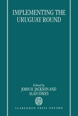 Implementing the Uruguay Round (Hardback)