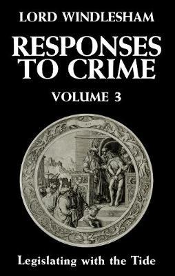 Responses to Crime, Volume 3: Legislating with the Tide (Hardback)