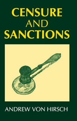 Censure and Sanctions - Oxford Monographs on Criminal Law and Justice (Paperback)