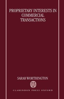 Proprietary Interests in Commercial Transactions (Hardback)
