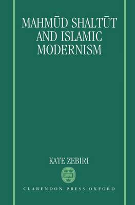 Mahmud Shaltut and Islamic Modernism (Hardback)