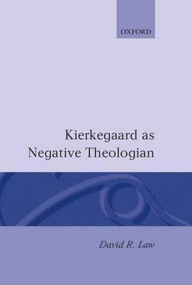 Kierkegaard as Negative Theologian - Oxford Theological Monographs (Hardback)
