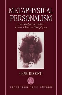 Metaphysical Personalism: An Analysis of Austin Farrer's Metaphysics of Theism (Hardback)