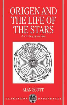 Origen and the Life of the Stars: A History of an Idea - Oxford Early Christian Studies (Paperback)