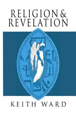 Religion and Revelation: A Theology of Revelation in the World's Religions (Hardback)