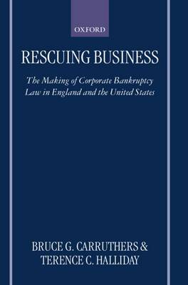 Rescuing Business: The Making of Corporate Bankruptcy Law in England and the United States (Hardback)