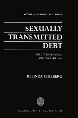 Sexually Transmitted Debt: Surety Experience and English Law - Oxford Socio-Legal Studies (Hardback)