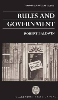 Rules and Government - Oxford Socio-Legal Studies (Paperback)