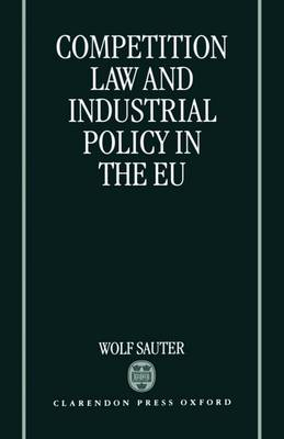 Competition Law and Industrial Policy in the EU (Hardback)