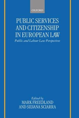 Public Services and Citizenship in European Law: Public and Labour Law Perspectives (Hardback)