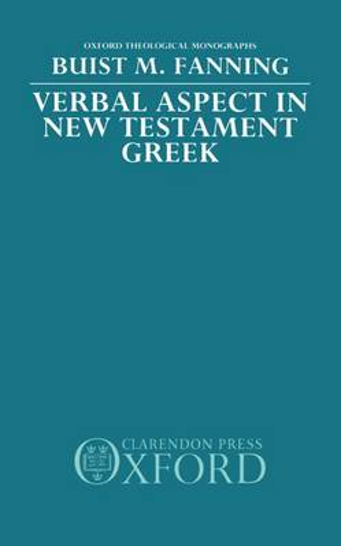 Verbal Aspect in New Testament Greek - Oxford Theological Monographs (Hardback)
