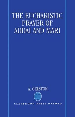 The Eucharistic Prayer of Addai and Mari (Hardback)