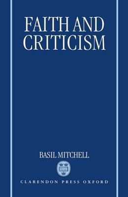 Faith and Criticism: The Sarum Lectures 1992 (Hardback)