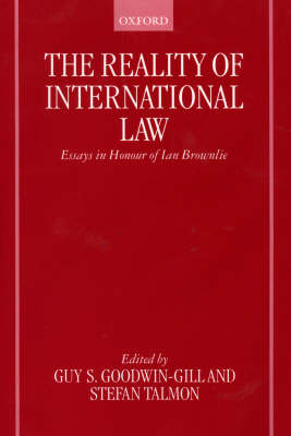 The Reality of International Law: Essays in Honour of Ian Brownlie (Hardback)