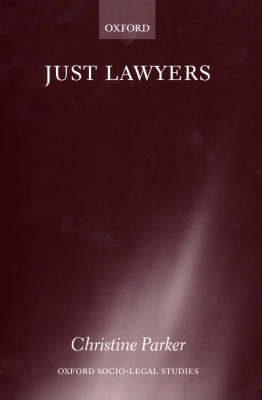 Just Lawyers: Regulation and Access to Justice - Oxford Socio-Legal Studies (Hardback)