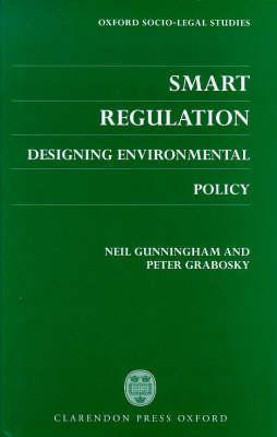 Smart Regulation: Designing Environmental Policy - Oxford Socio-Legal Studies (Hardback)