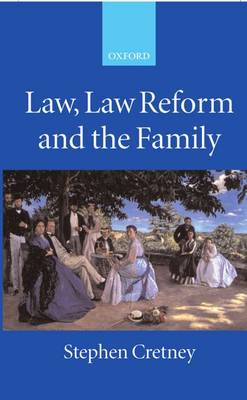 Law, Law Reform and the Family (Hardback)
