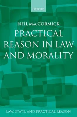 Practical Reason in Law and Morality - Law, State, and Practical Reason (Hardback)