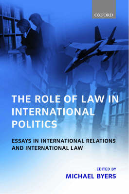 The Role of Law in International Politics: Essays in International Relations and International Law (Hardback)