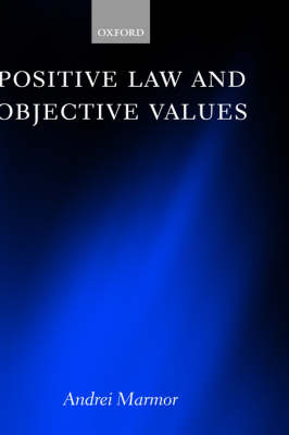 Positive Law and Objective Values (Hardback)