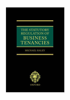 The Statutory Regulation of Business Tenancies (Hardback)
