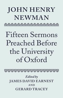 John Henry Newman: Fifteen Sermons Preached Before the University of Oxford (Hardback)