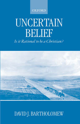 Uncertain Belief: Is it Rational to be a Christian? (Paperback)