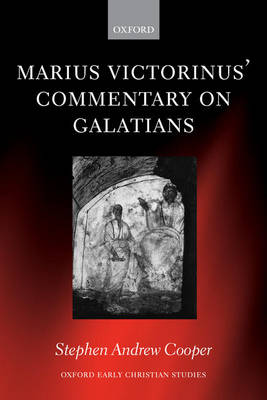 Marius Victorinus' Commentary on Galatians - Oxford Early Christian Studies (Hardback)