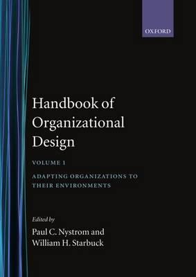 Handbook of Organizational Design: 1: Adapting Organizations to their Environments (Hardback)