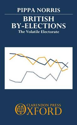 British By-Elections: The Volatile Electorate (Hardback)