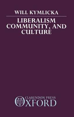 Liberalism, Community and Culture - Clarendon Paperbacks (Hardback)