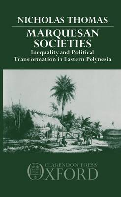 Marquesan Societies: Inequality and Political Transformation in Eastern Polynesia (Hardback)