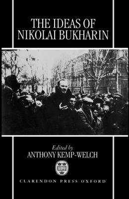 The Ideas of Nikolai Bukharin (Hardback)