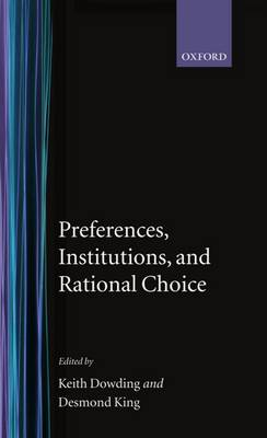 Preferences, Institutions, and Rational Choice (Hardback)